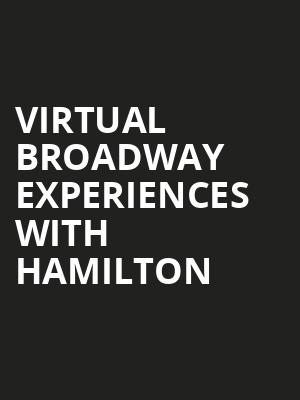 Virtual Broadway Experiences with HAMILTON, Virtual Experiences for Shreveport Bossier City, Shreveport-Bossier City